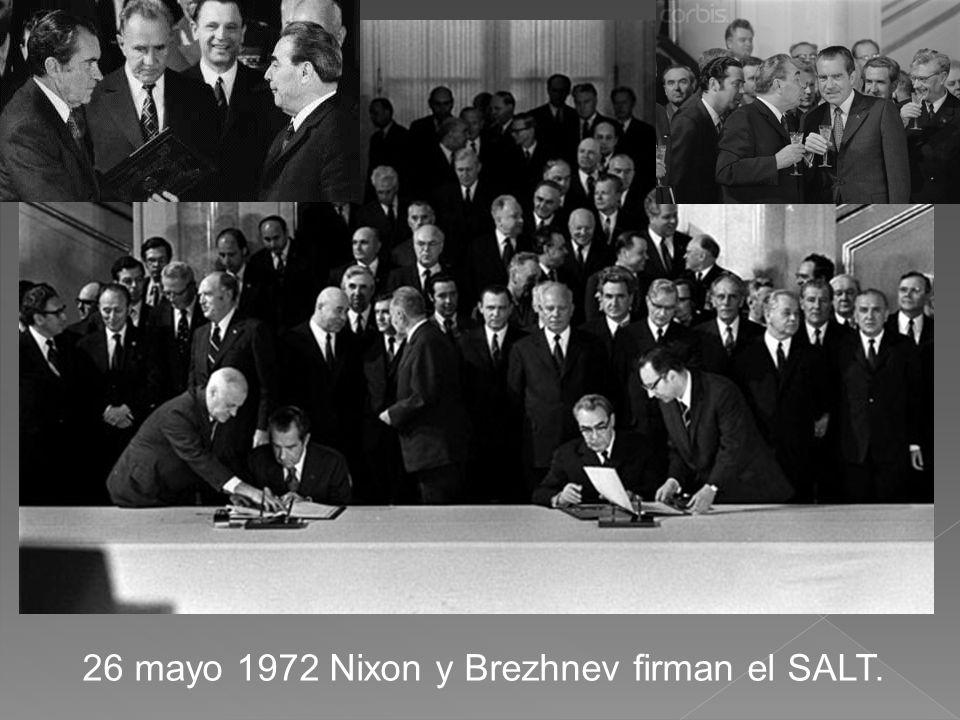26 mayo 1972 Nixon y Brezhnev firman el SALT.
