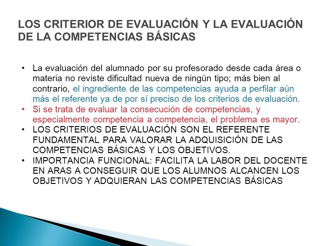 LOS CRITERIOR DE EVALUACIÓN Y LA EVALUACIÓN DE LA COMPETENCIAS BÁSICAS