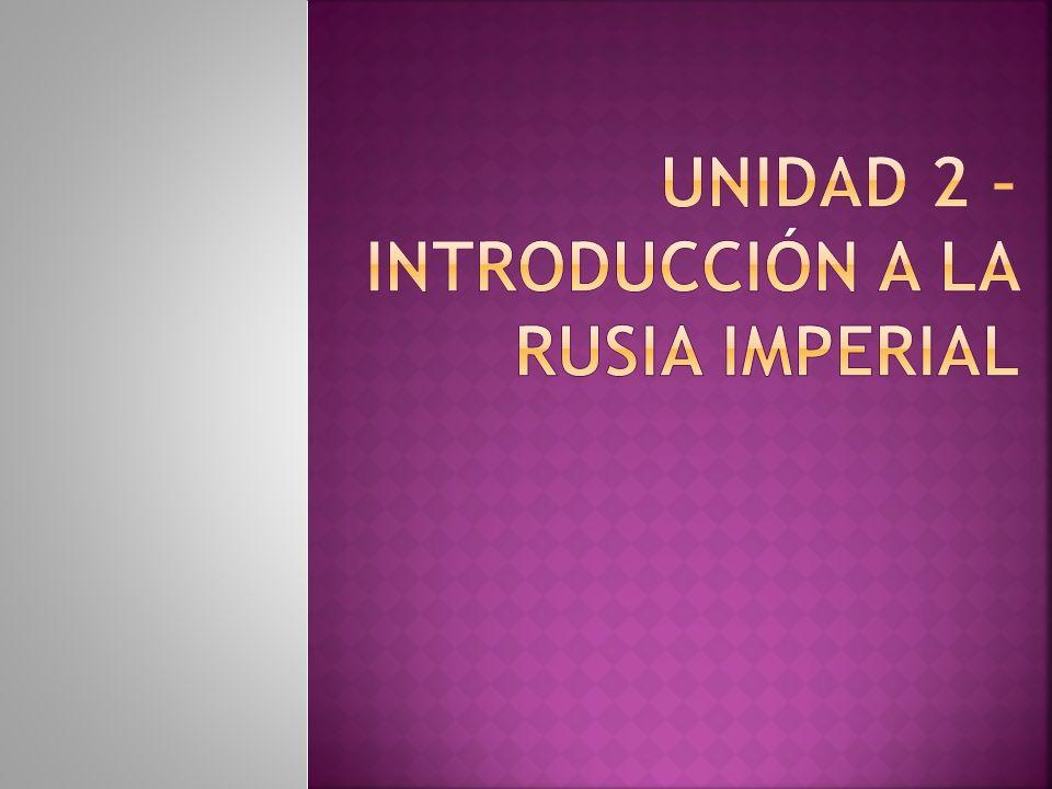 Unidad 2 – introducción a la RUSIA IMPERIAL