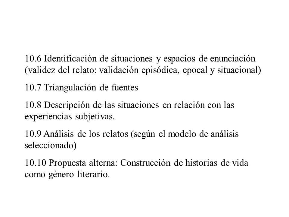 10.6 Identificación de situaciones y espacios de enunciación (validez del relato: validación episódica, epocal y situacional)
