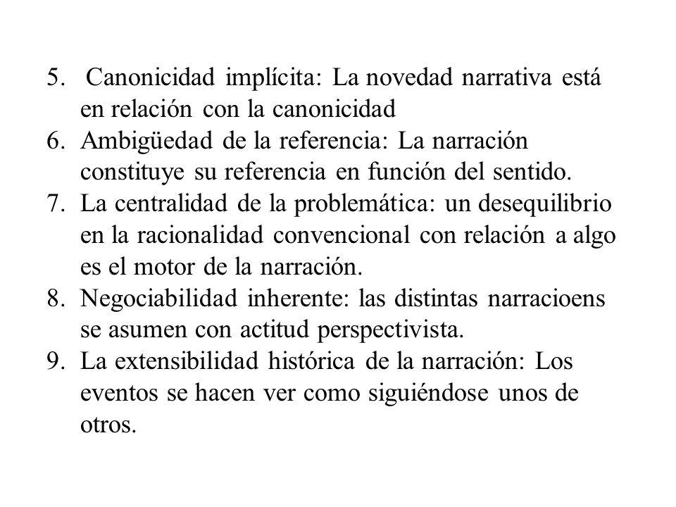 5. Canonicidad implícita: La novedad narrativa está en relación con la canonicidad