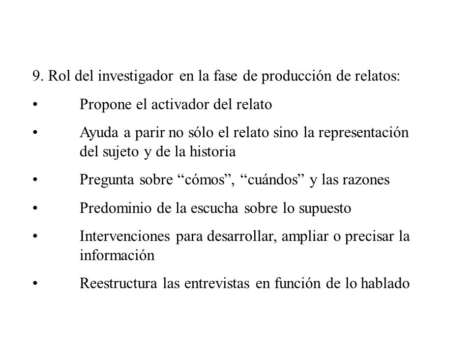 9. Rol del investigador en la fase de producción de relatos: