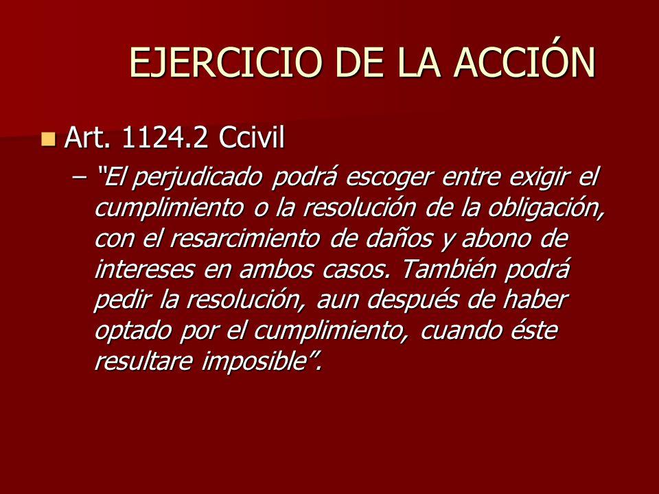 EJERCICIO DE LA ACCIÓN Art. 1124.2 Ccivil