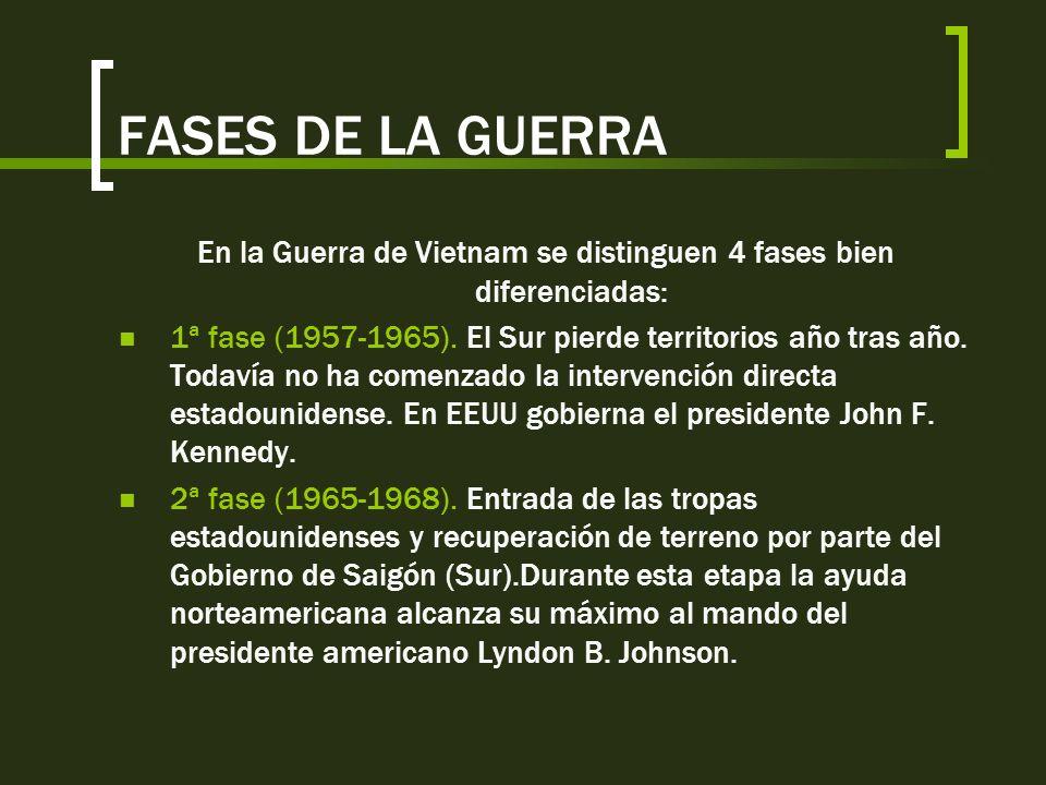 En la Guerra de Vietnam se distinguen 4 fases bien diferenciadas: