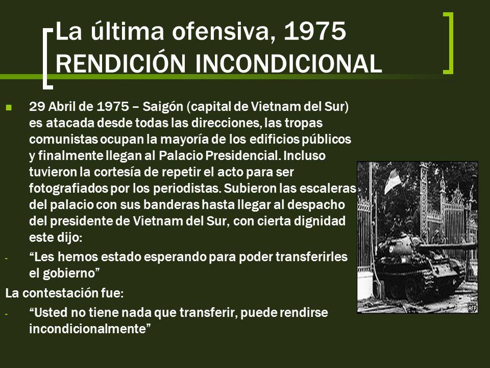 La última ofensiva, 1975 RENDICIÓN INCONDICIONAL