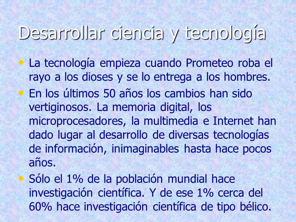 Desarrollar ciencia y tecnología