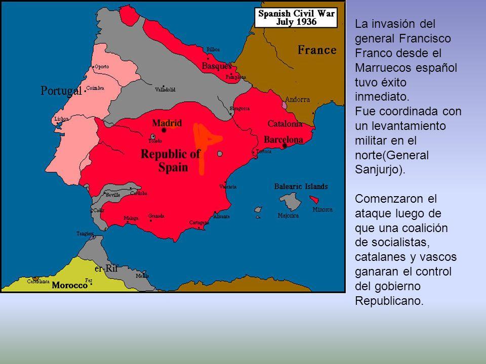 La invasión del general Francisco Franco desde el Marruecos español tuvo éxito inmediato. Fue coordinada con un levantamiento militar en el norte(General Sanjurjo).
