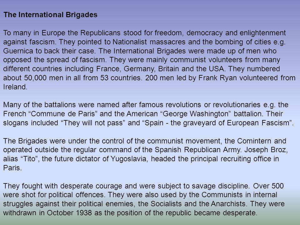 The International Brigades To many in Europe the Republicans stood for freedom, democracy and enlightenment against fascism.