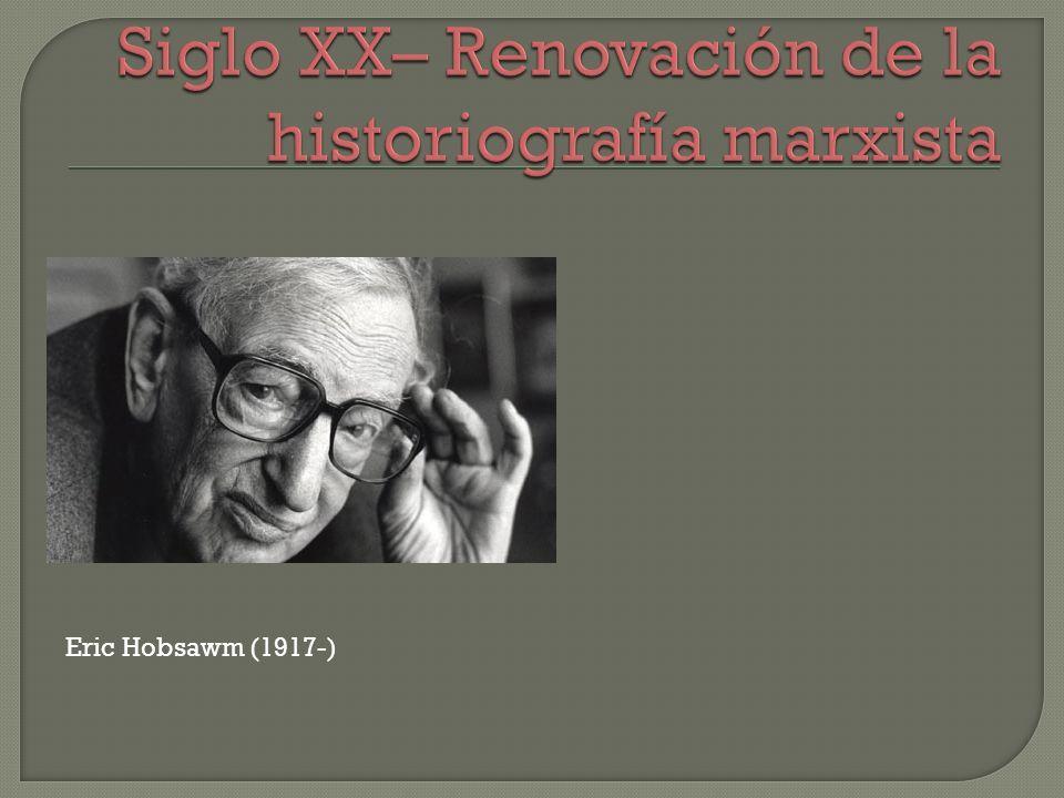 Siglo XX– Renovación de la historiografía marxista