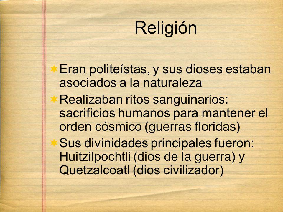 Religión Eran politeístas, y sus dioses estaban asociados a la naturaleza.