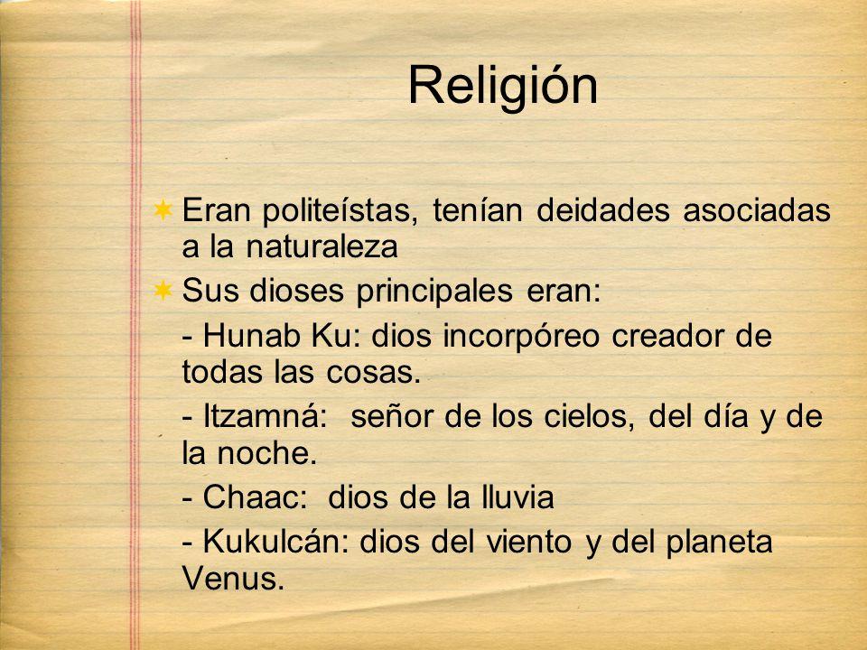 Religión Eran politeístas, tenían deidades asociadas a la naturaleza