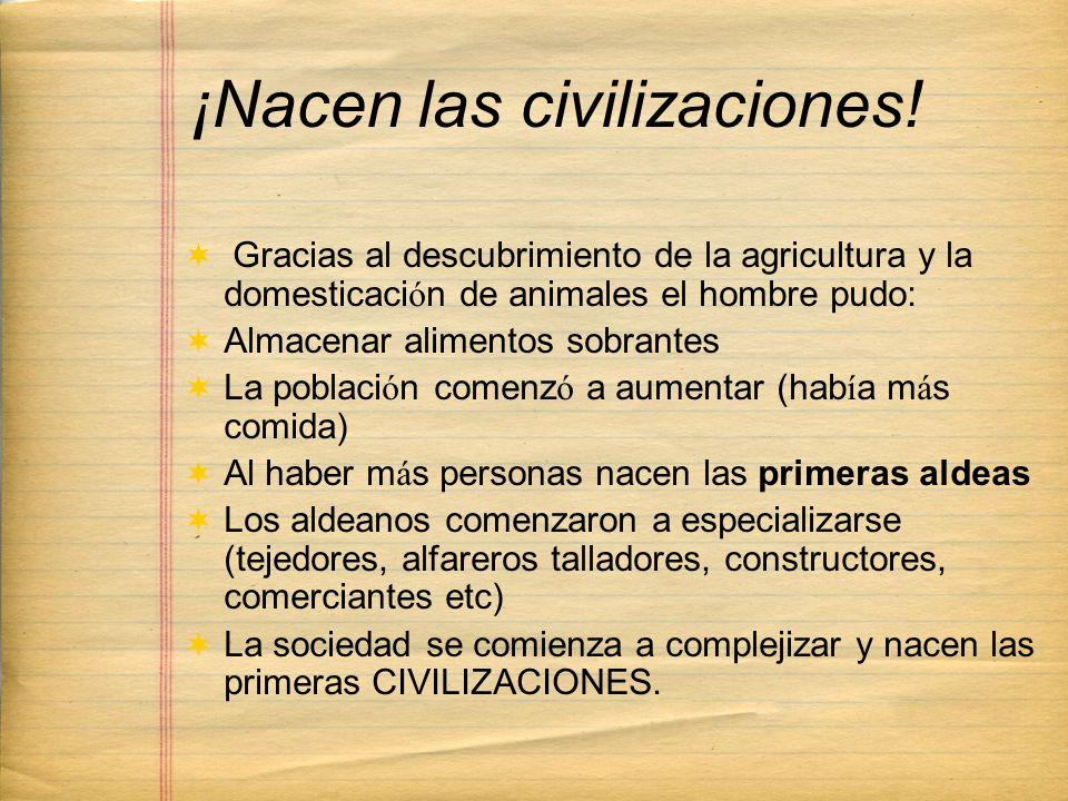 ¡Nacen las civilizaciones!