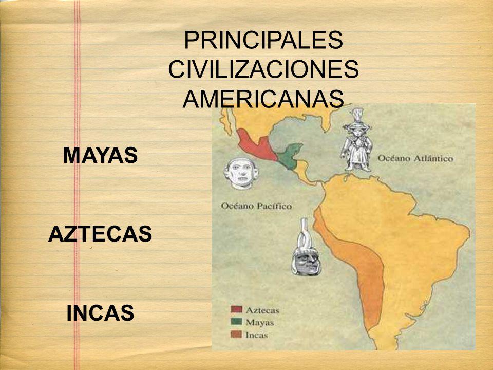 PRINCIPALES CIVILIZACIONES AMERICANAS