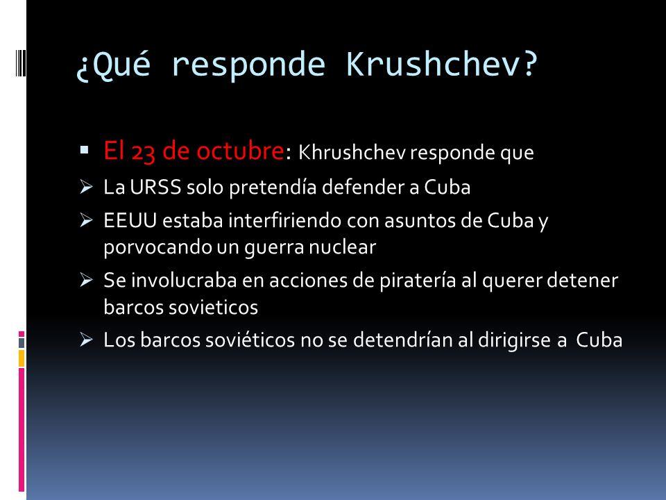 ¿Qué responde Krushchev