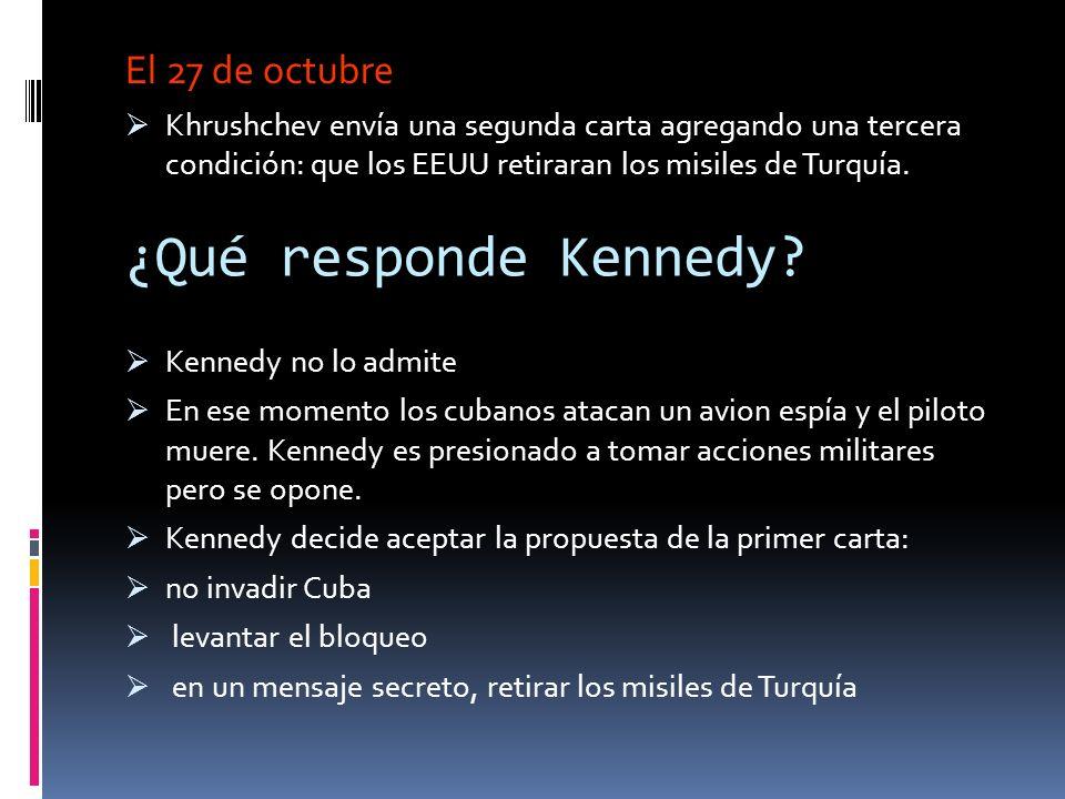 ¿Qué responde Kennedy El 27 de octubre