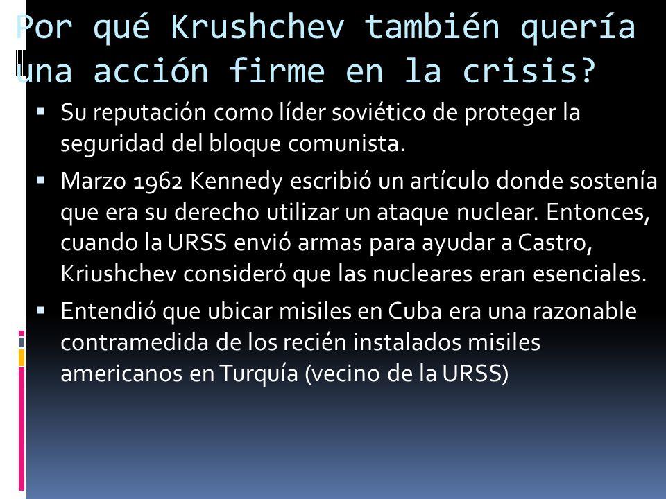Por qué Krushchev también quería una acción firme en la crisis
