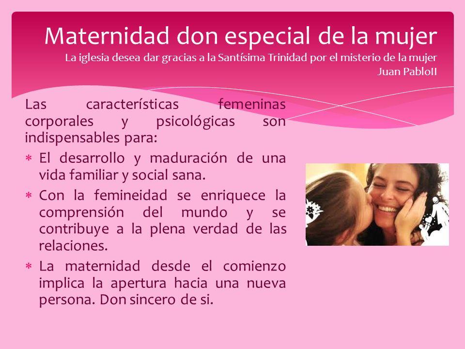 Maternidad don especial de la mujer La iglesia desea dar gracias a la Santísima Trinidad por el misterio de la mujer Juan PabloII