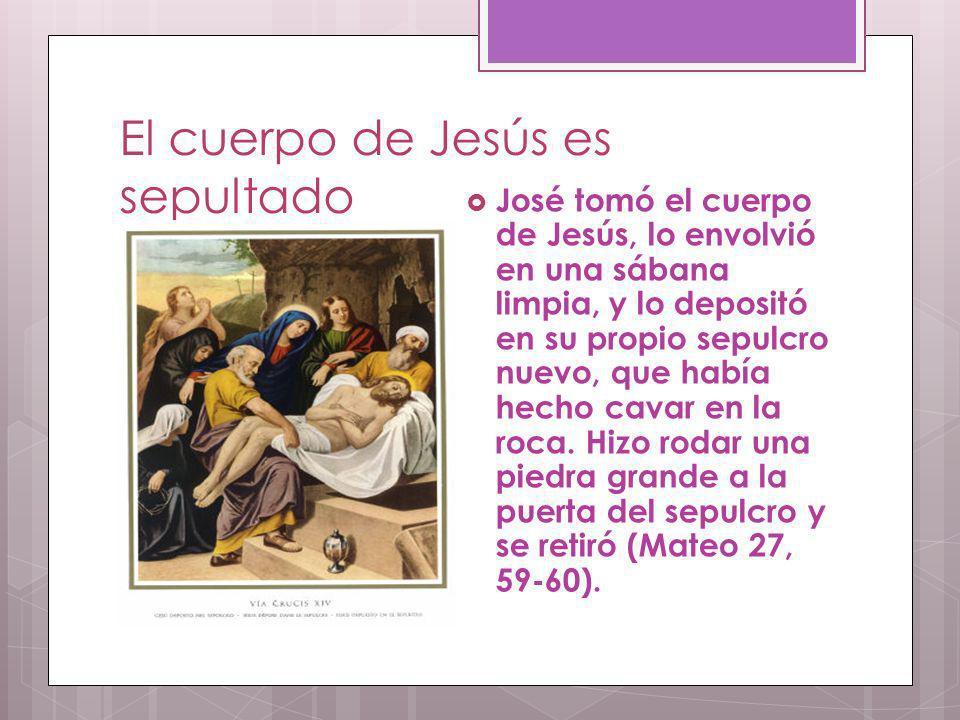 El cuerpo de Jesús es sepultado