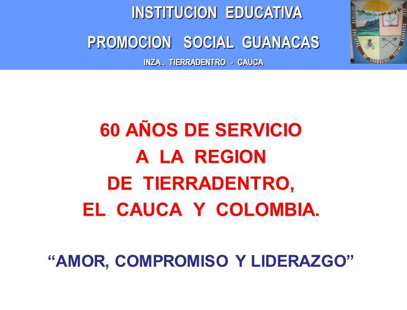 60 AÑOS DE SERVICIO A LA REGION DE TIERRADENTRO, EL CAUCA Y COLOMBIA.