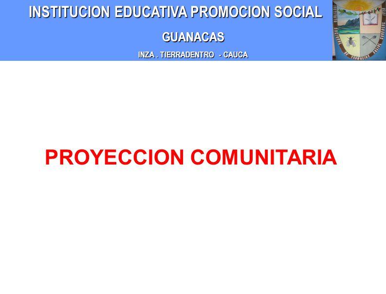 INZA . TIERRADENTRO - CAUCA PROYECCION COMUNITARIA