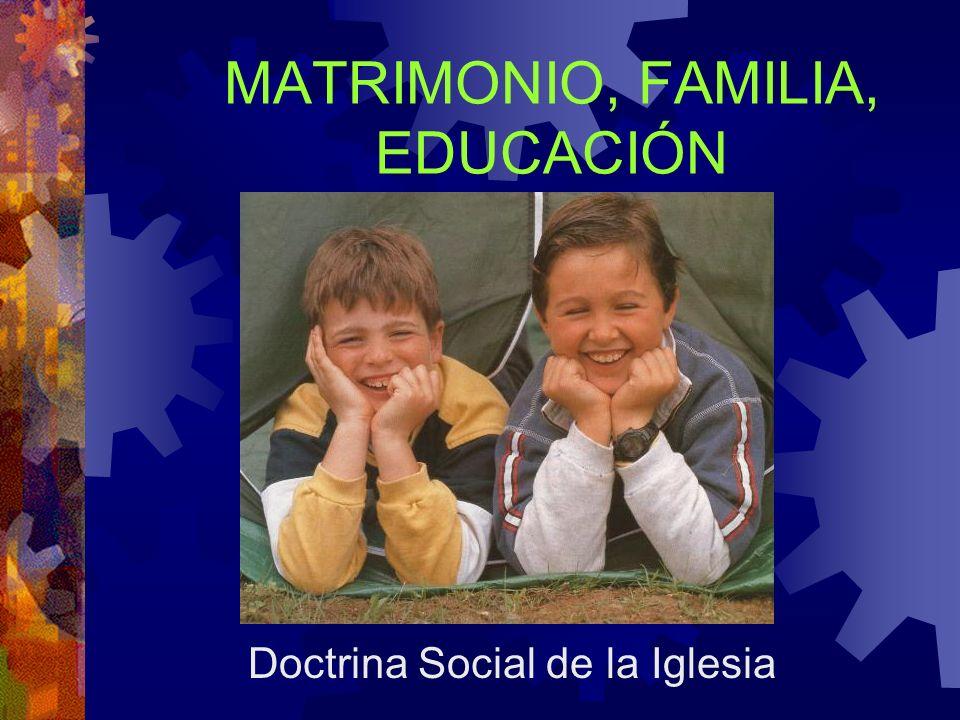 MATRIMONIO, FAMILIA, EDUCACIÓN