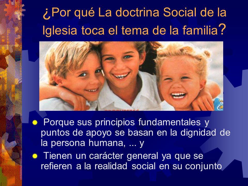¿Por qué La doctrina Social de la Iglesia toca el tema de la familia