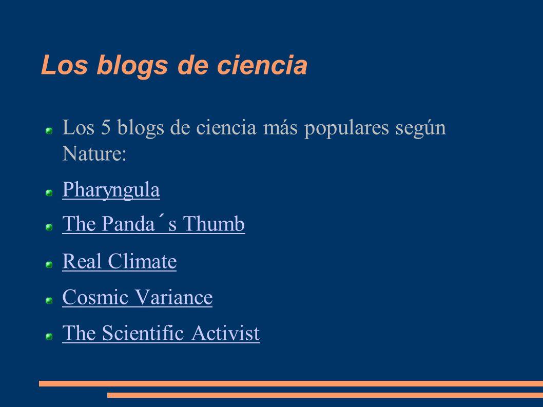 Los blogs de ciencia Los 5 blogs de ciencia más populares según Nature: Pharyngula. The Panda´s Thumb.