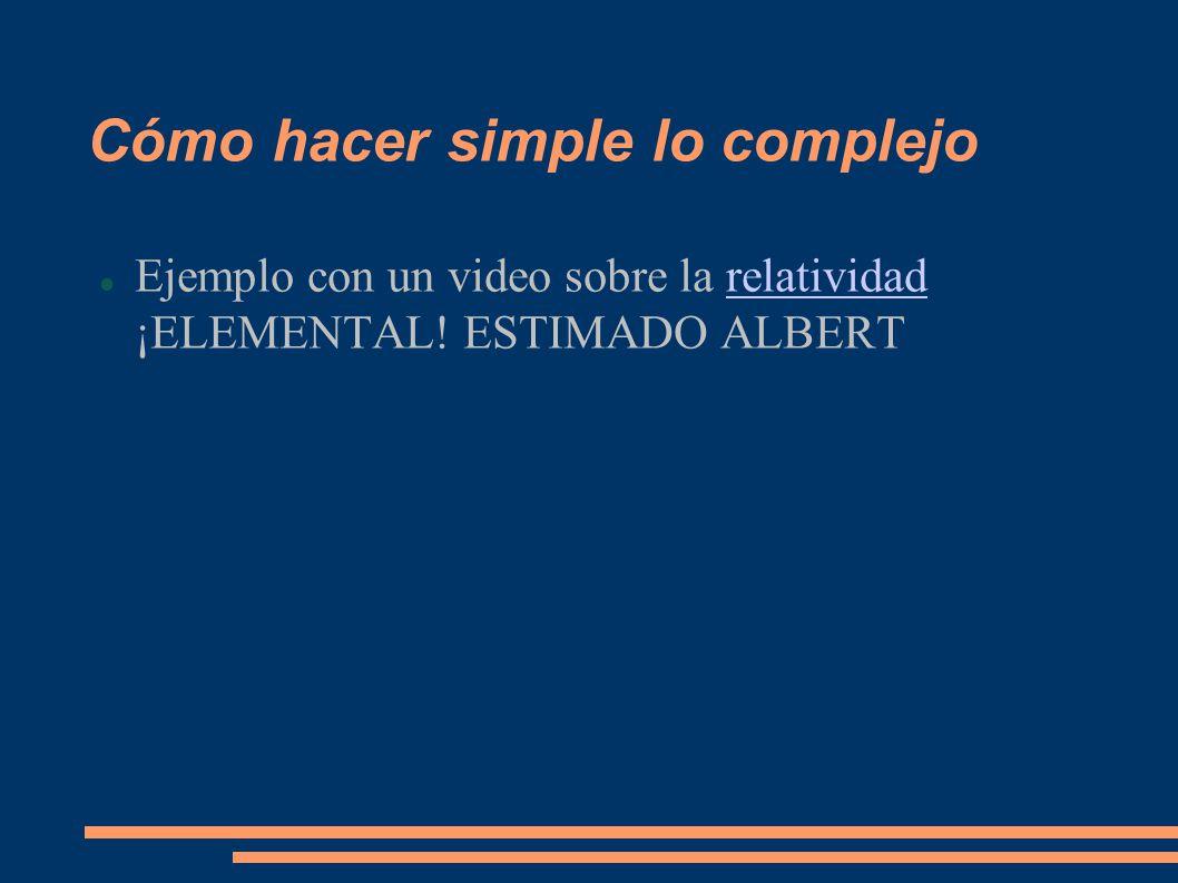 Cómo hacer simple lo complejo