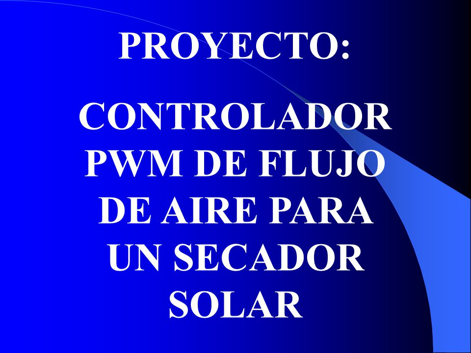 CONTROLADOR PWM DE FLUJO DE AIRE PARA UN SECADOR SOLAR