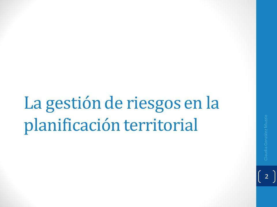 La gestión de riesgos en la planificación territorial