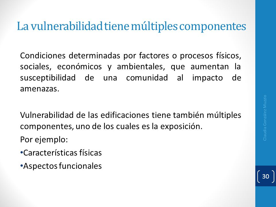 La vulnerabilidad tiene múltiples componentes