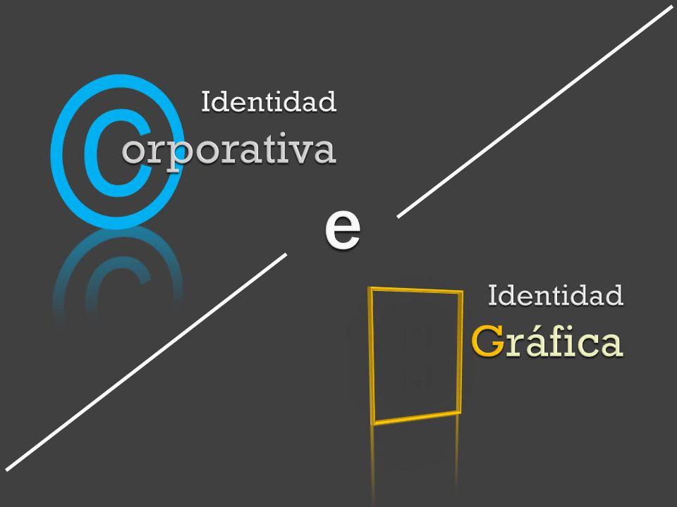 © Identidad orporativa e  Identidad Gráfica