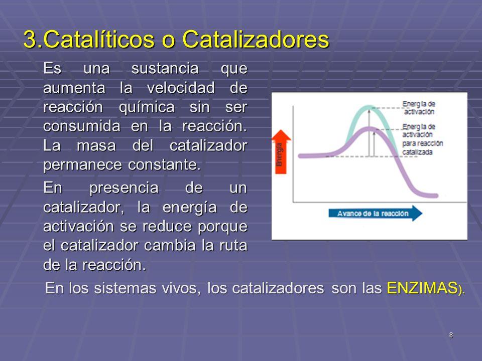 3.Catalíticos o Catalizadores