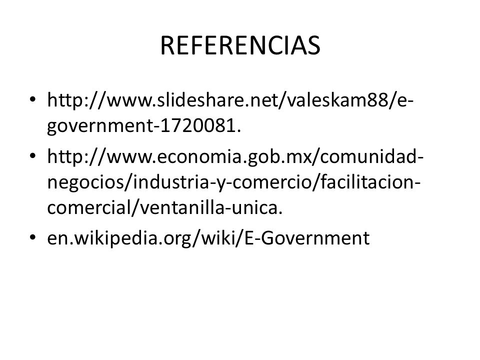 REFERENCIAS http://www.slideshare.net/valeskam88/e-government-1720081.