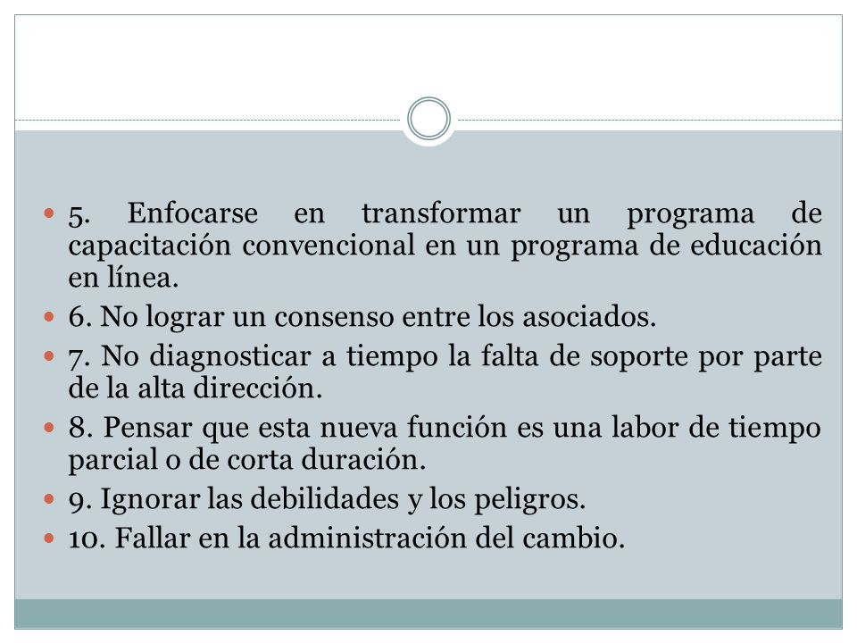 5. Enfocarse en transformar un programa de capacitación convencional en un programa de educación en línea.