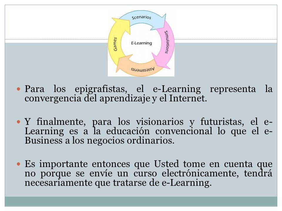 Para los epigrafistas, el e-Learning representa la convergencia del aprendizaje y el Internet.
