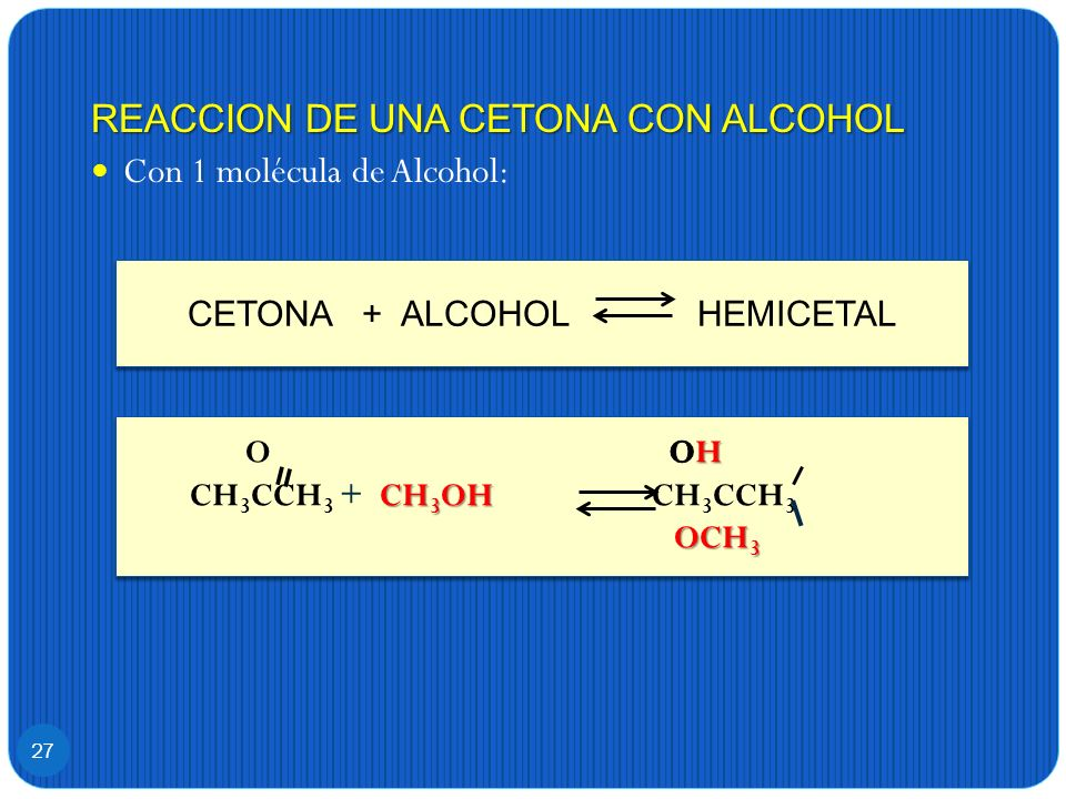 CETONA + ALCOHOL HEMICETAL