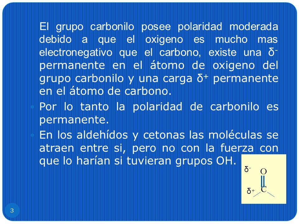 Por lo tanto la polaridad de carbonilo es permanente.