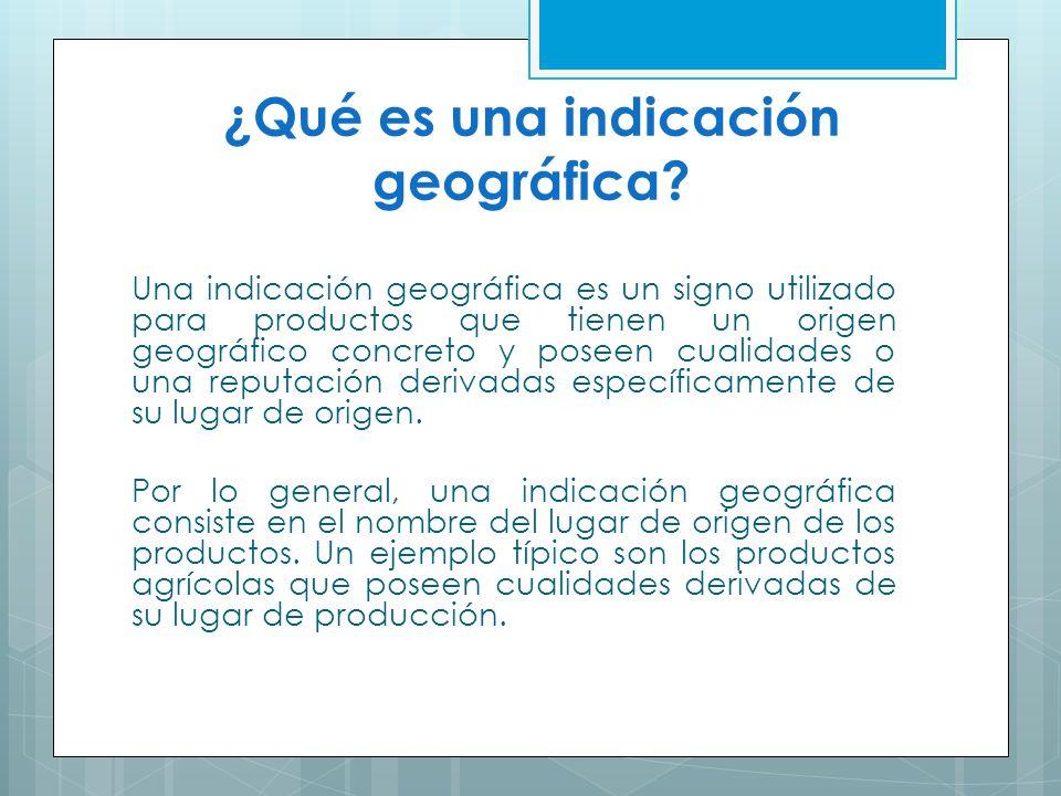 ¿Qué es una indicación geográfica
