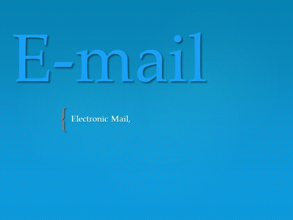 E-mail Electronic Mail,
