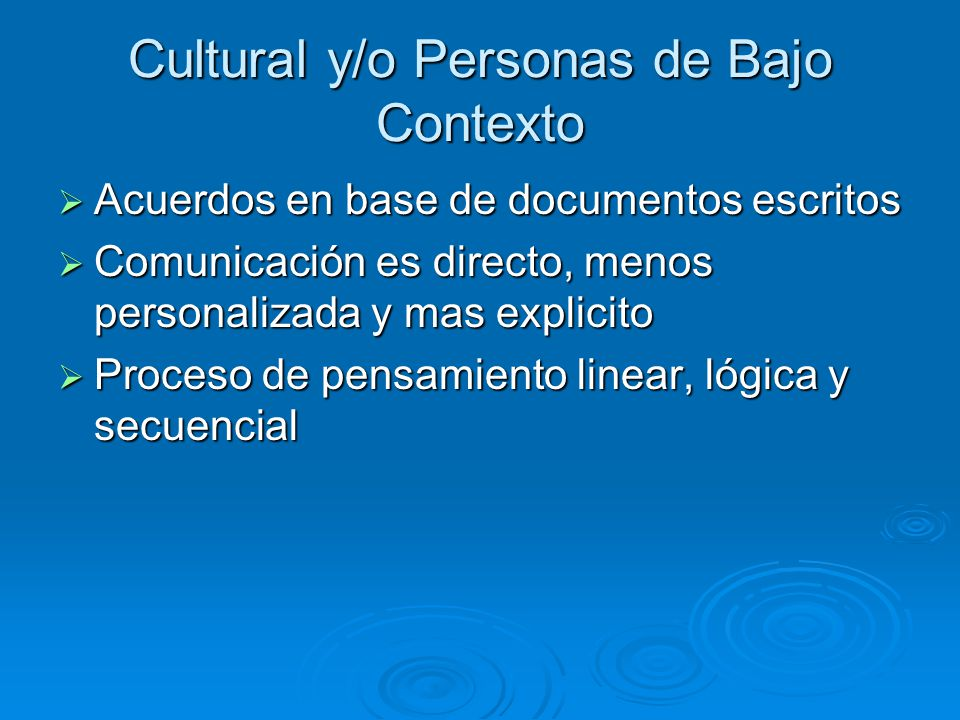 Cultural y/o Personas de Bajo Contexto