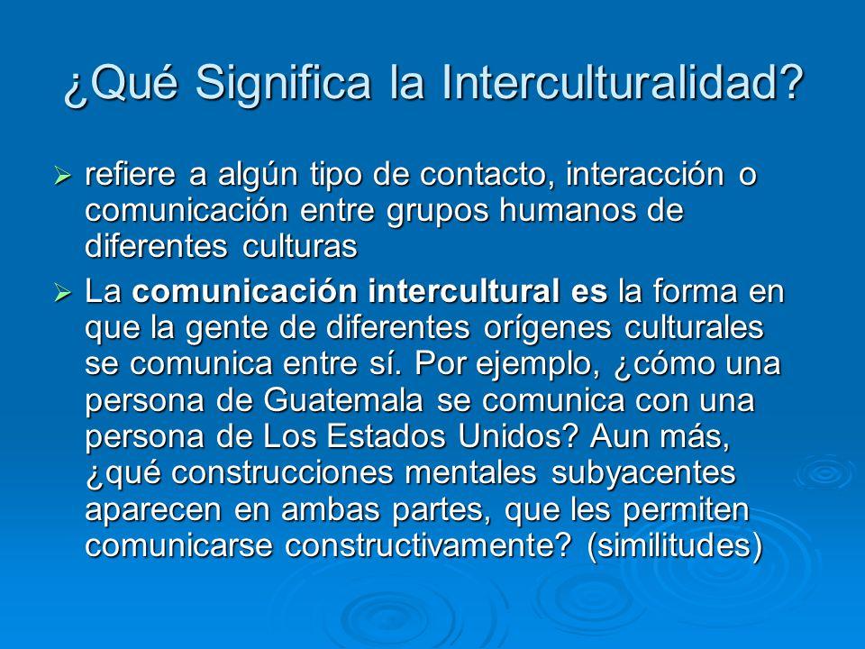 ¿Qué Significa la Interculturalidad