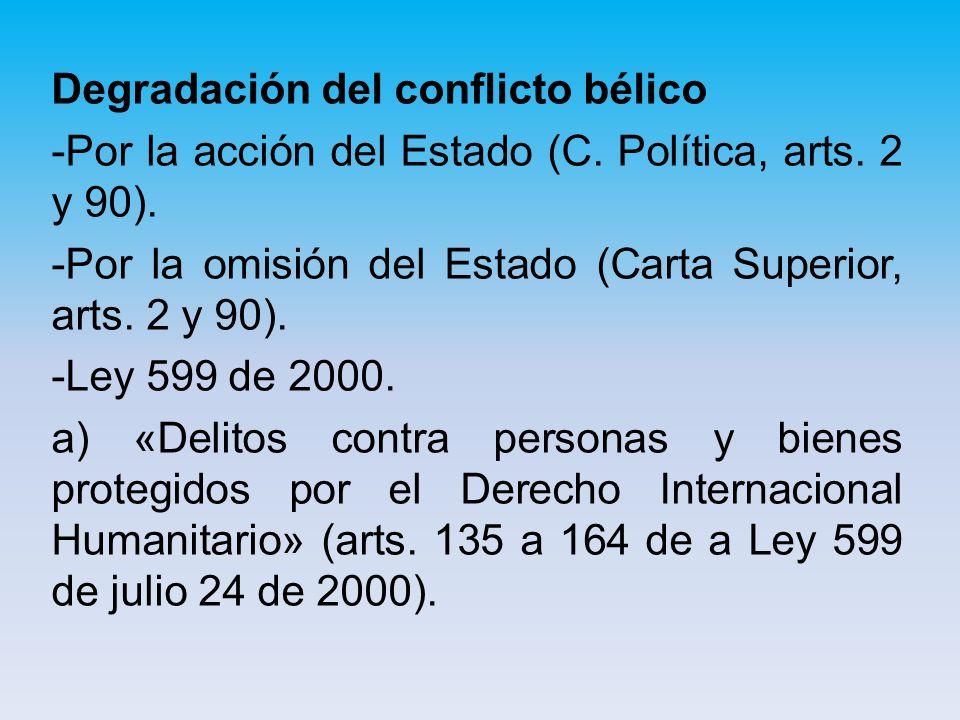Degradación del conflicto bélico -Por la acción del Estado (C