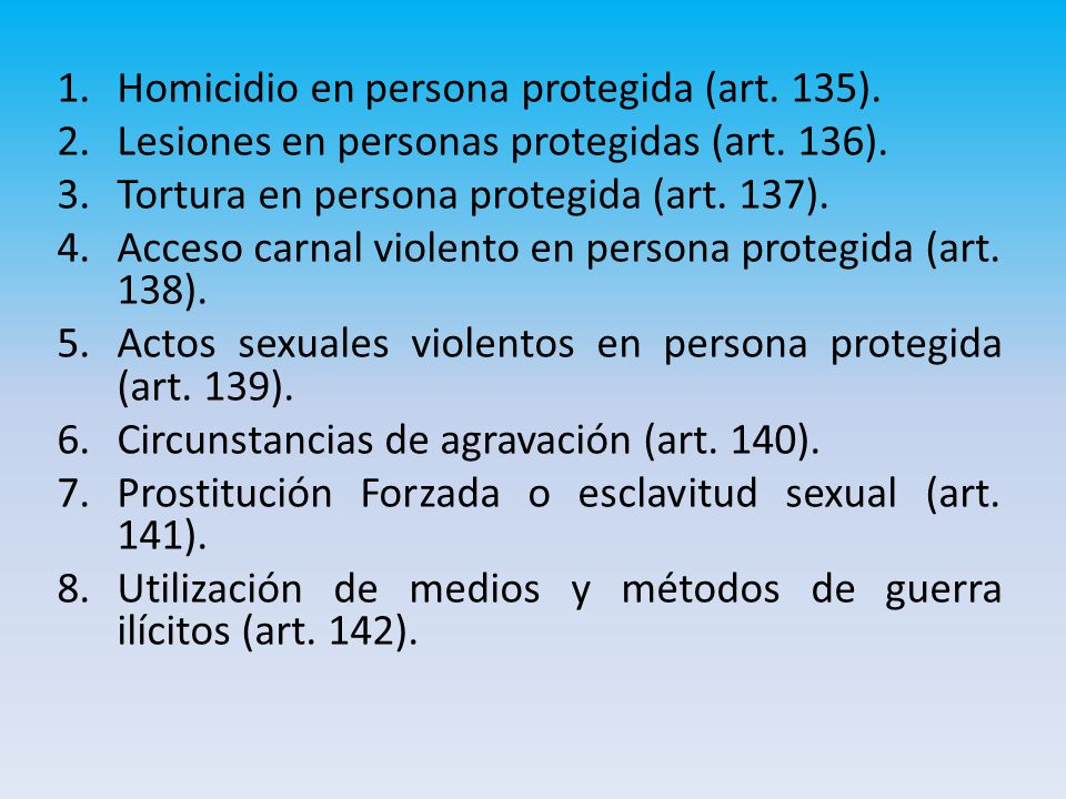 Homicidio en persona protegida (art. 135).
