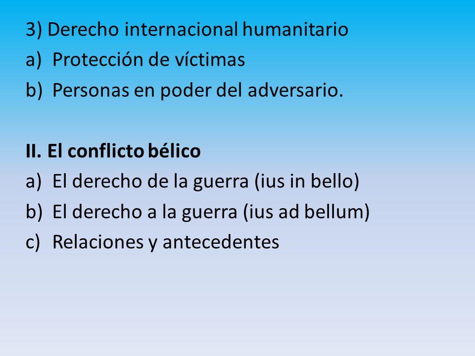 3) Derecho internacional humanitario