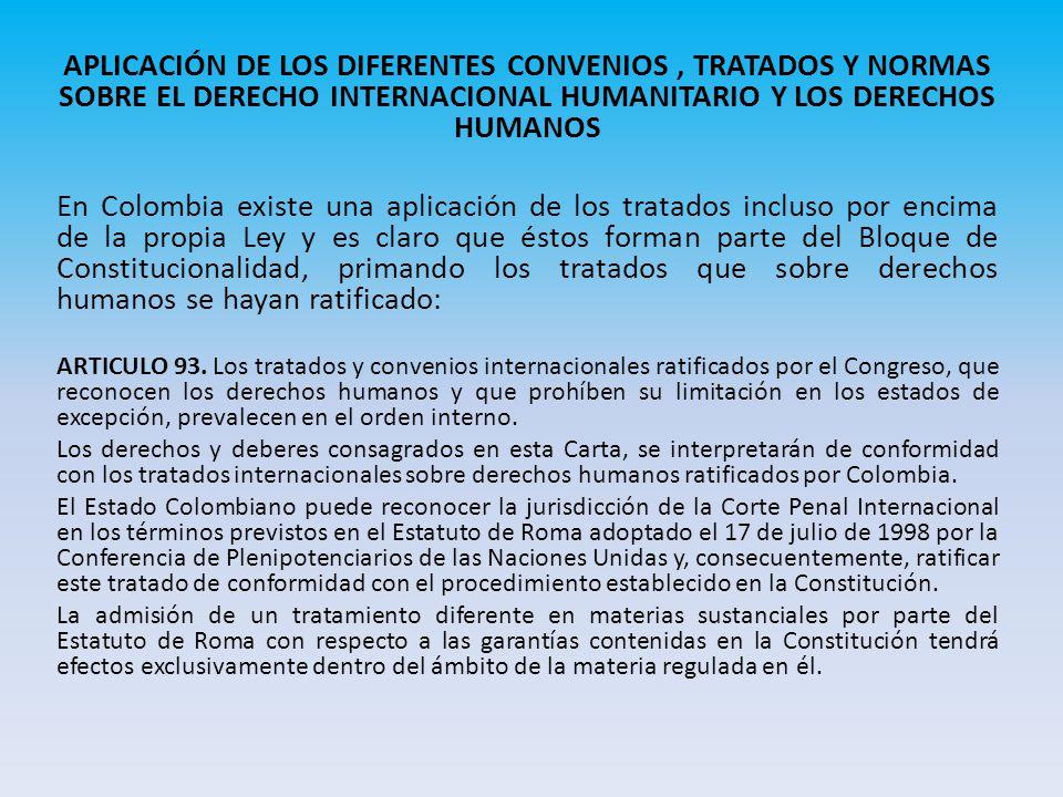 APLICACIÓN DE LOS DIFERENTES CONVENIOS , TRATADOS Y NORMAS SOBRE EL DERECHO INTERNACIONAL HUMANITARIO Y LOS DERECHOS HUMANOS