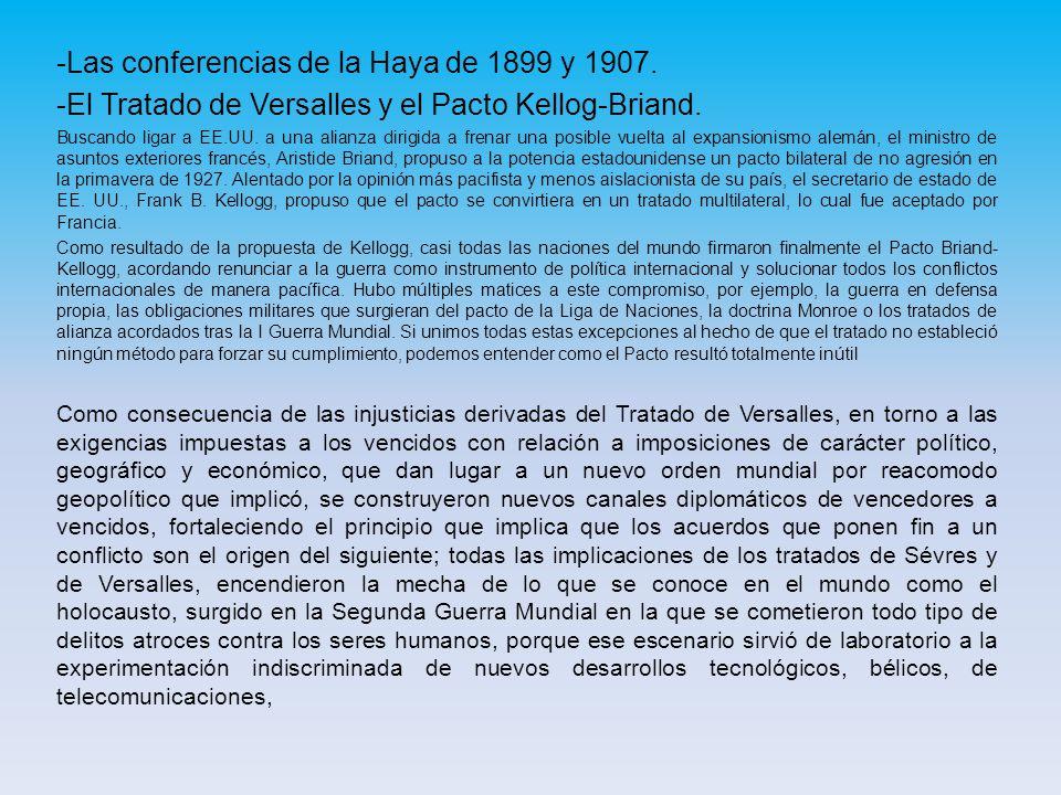 -Las conferencias de la Haya de 1899 y 1907.