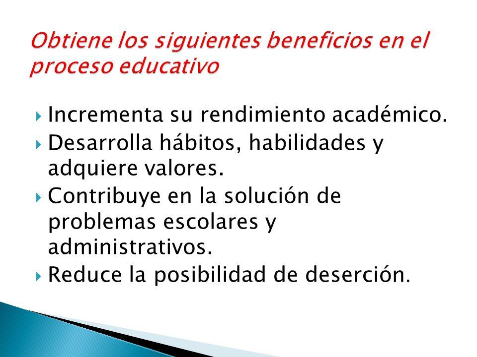 Obtiene los siguientes beneficios en el proceso educativo