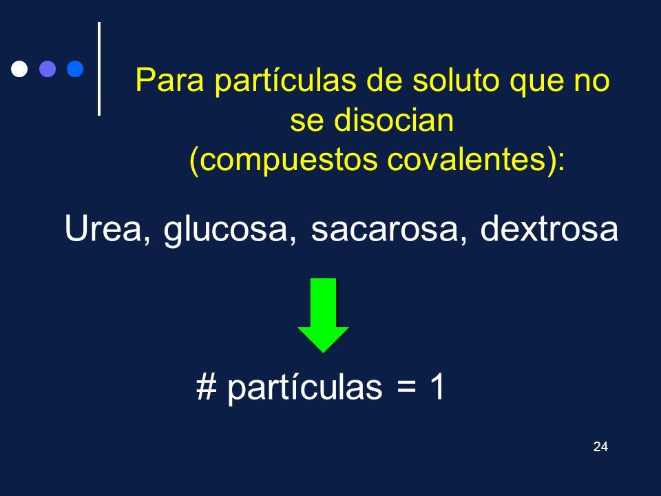 Para partículas de soluto que no se disocian (compuestos covalentes):