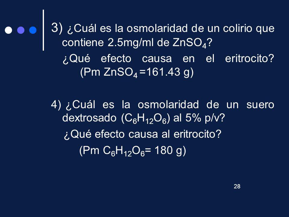 3) ¿Cuál es la osmolaridad de un colirio que contiene 2